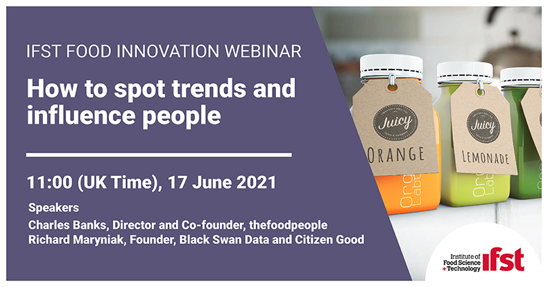 IFST Food Innovation Group Webinar: How to Spot Trends and Influence People